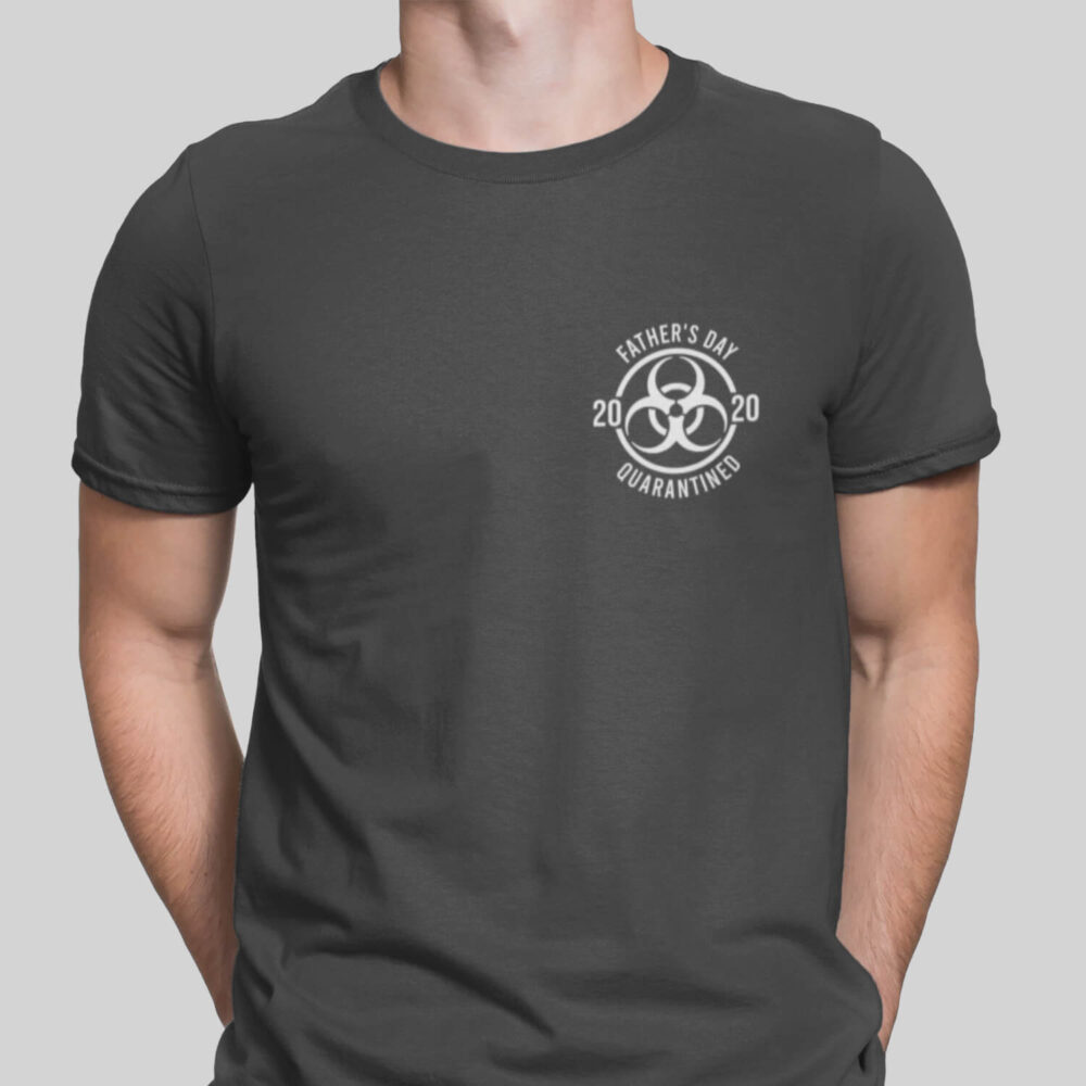 Father's Day 2020 Quarantine T-Shirt-grey