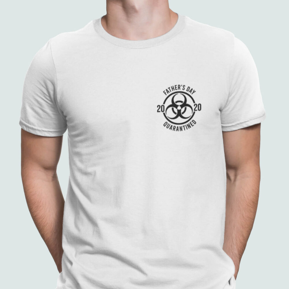 Father's Day 2020 Quarantine T-Shirt-white